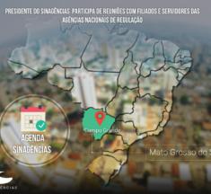 AGENDA SINAGÊNCIAS MATO GROSSO DO SUL – Presidente do Sinagências visitará servidores das Agências Reguladoras em Campo Grande