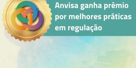 Anvisa ganha prêmio por melhores práticas em regulação