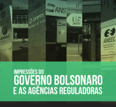 Impressões do Governo Bolsonaro e as Agências Reguladoras