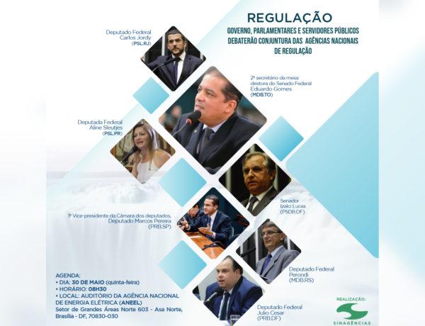 REGULAÇÃO – Governo, parlamentares e servidores públicos debaterão conjuntura das  Agências Nacionais de Regulação